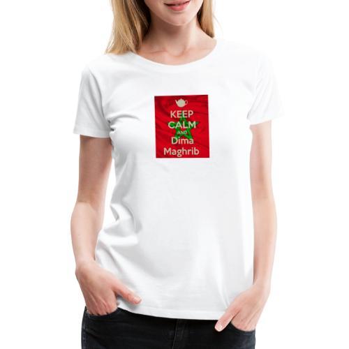 keep calm and dima maghrib - T-shirt Premium Femme