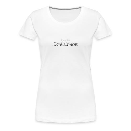 Cordialement - T-shirt Premium Femme