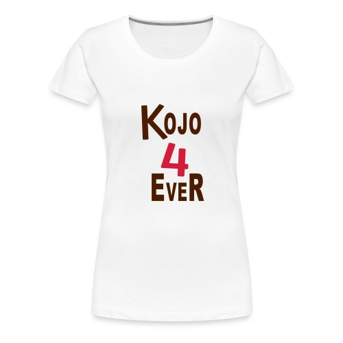 kojo 4 ever - Naisten premium t-paita