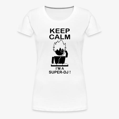 KEEP CALM SUPER DJ B&W - T-shirt Premium Femme