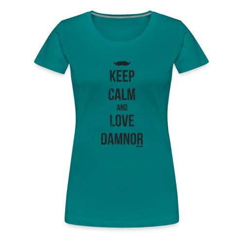 Keep calm and ... (F) - T-shirt Premium Femme