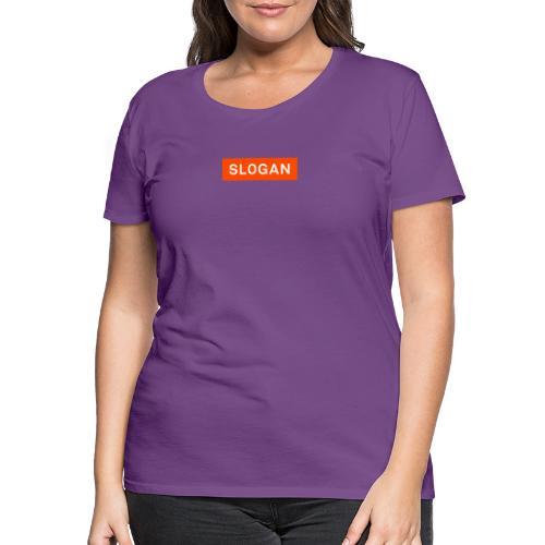 Slogan Logo - Naisten premium t-paita