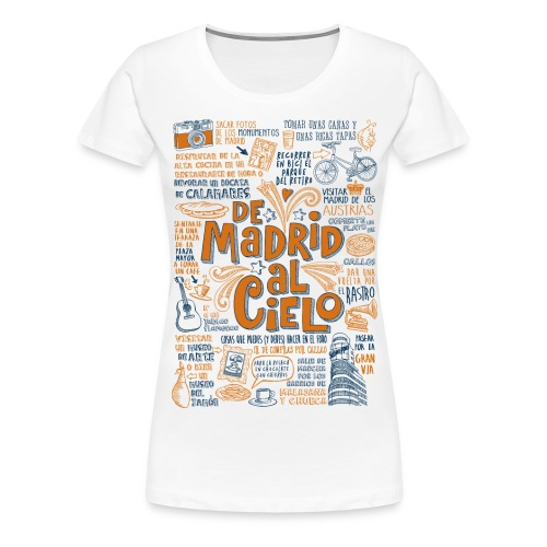 DE MADRID AL CIELO - Camiseta premium mujer