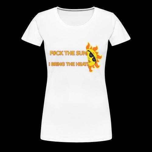 Fuck The Sun - Women's Premium T-Shirt