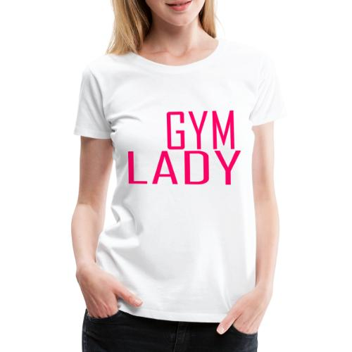 Gym Lady - Frauen Premium T-Shirt