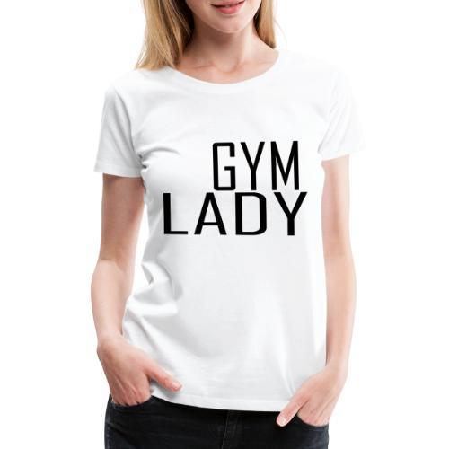 Gym Lady - Frauen Premium T-Shirt