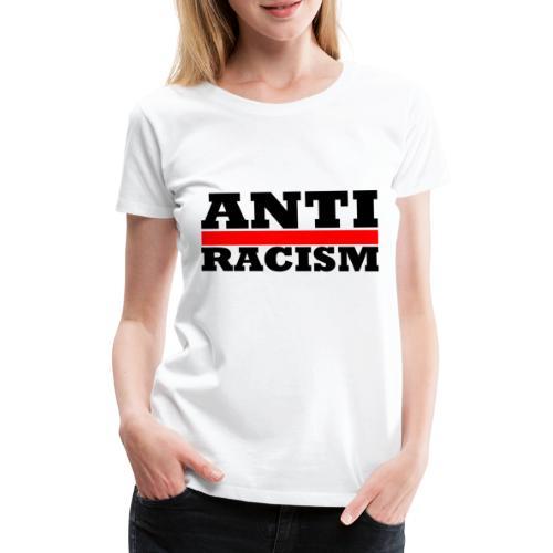 Anti Racism - Frauen Premium T-Shirt