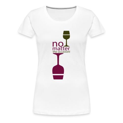 No Matter - T-shirt Premium Femme
