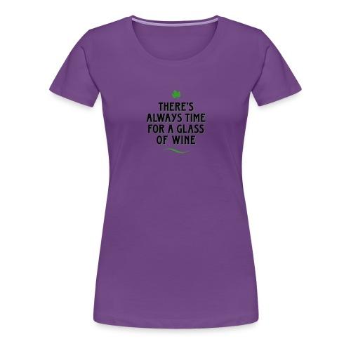 always Time for a Glass of Wine Wein Reben Trauben - Women's Premium T-Shirt