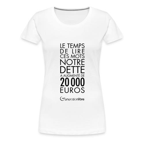 Dette de l'Etat - T-shirt Premium Femme