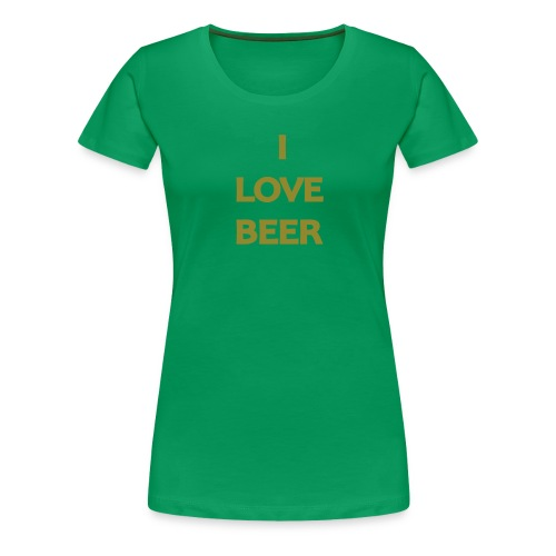 I LOVE BEER - Maglietta Premium da donna