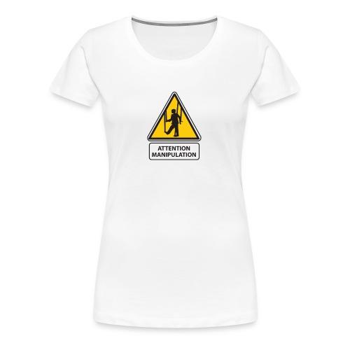 manipulation - T-shirt Premium Femme