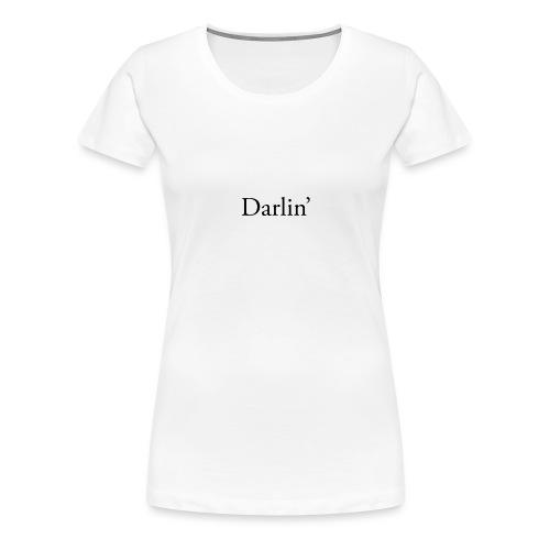 darlin ' - Women's Premium T-Shirt