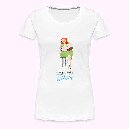 Maman la plus douce - T-shirt Premium Femme