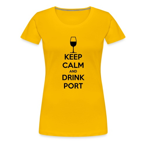 Keep Calm and Drink Port - Women's Premium T-Shirt