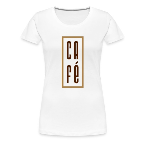 Cafe - Frauen Premium T-Shirt