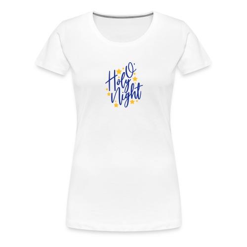o holy night - Frauen Premium T-Shirt