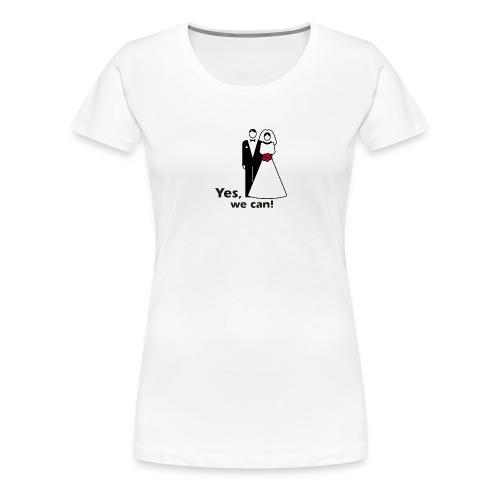 Yes, we can! - Frauen Premium T-Shirt