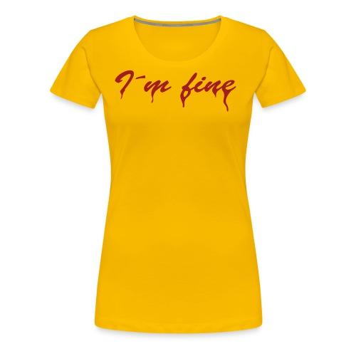 I´m fine - Frauen Premium T-Shirt