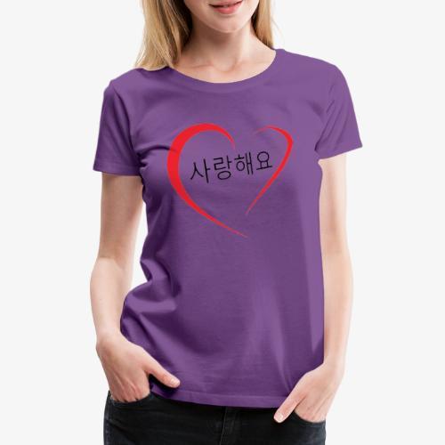 Saranghaeyo (je t'aime en coréen) - T-shirt Premium Femme