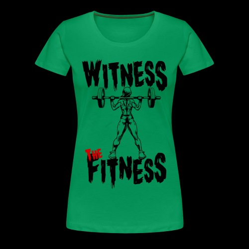 Witness the fitness - T-shirt Premium Femme