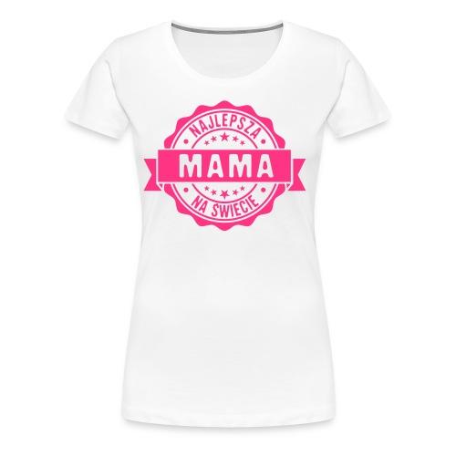 Najlepsza Mama na świecie pieczęć stempel - Koszulka damska Premium