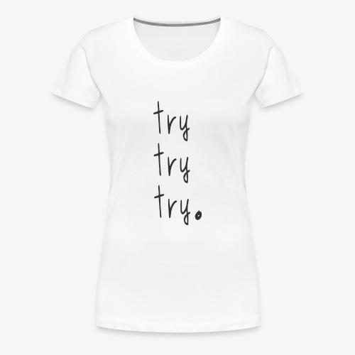 try - Women's Premium T-Shirt
