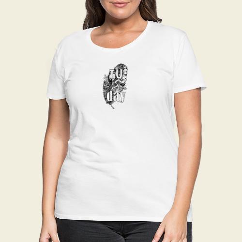 Tu-es-day - white - Frauen Premium T-Shirt