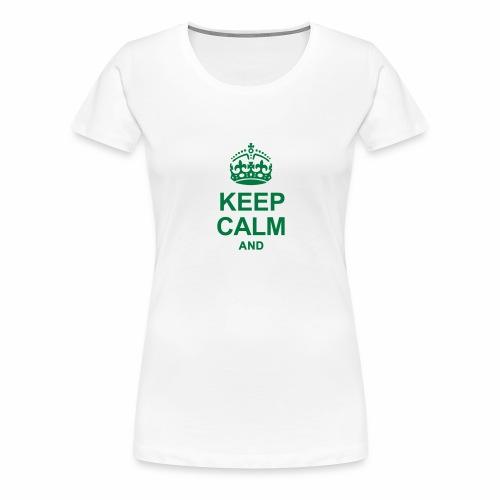 Stai calmo e tuo testo - Maglietta Premium da donna