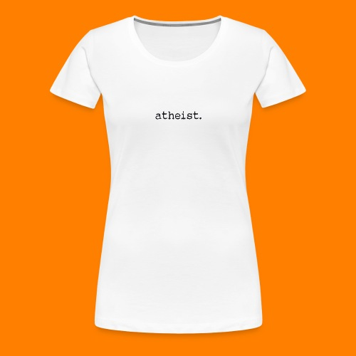atheist BLACK - Women's Premium T-Shirt