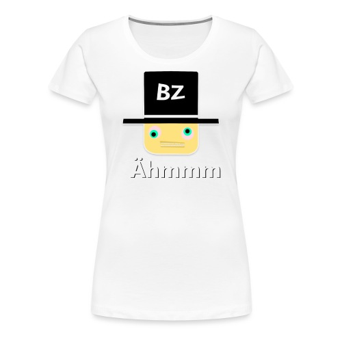 Bz // Ähmm - Frauen Premium T-Shirt