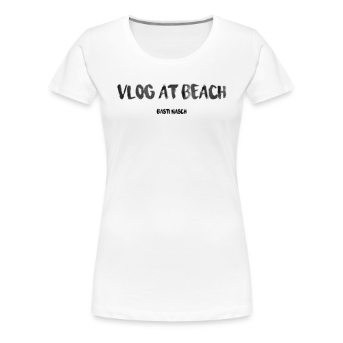 vlog at beach - Frauen Premium T-Shirt