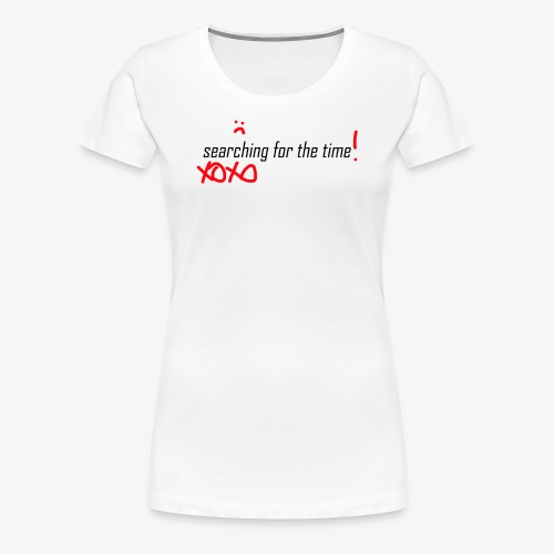 searching for the XOXO - Frauen Premium T-Shirt