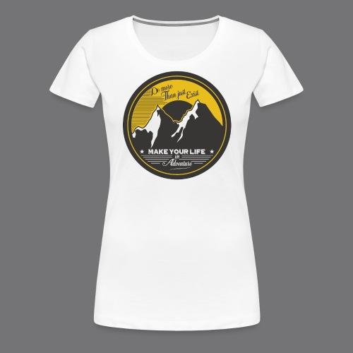 MAKE YOUR LIFE AN ADVENTURE Tee Shirts - Women's Premium T-Shirt