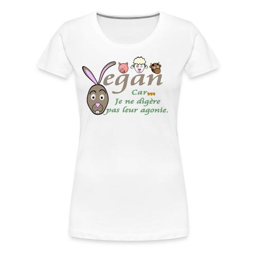 Vegan car je ne digère pas l'agonie - T-shirt Premium Femme