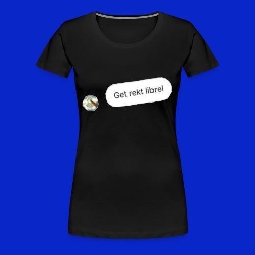 get rekt librel - Women's Premium T-Shirt