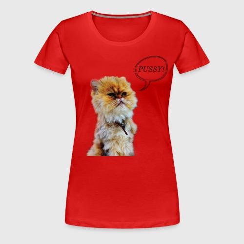 PUSSY - Women's Premium T-Shirt