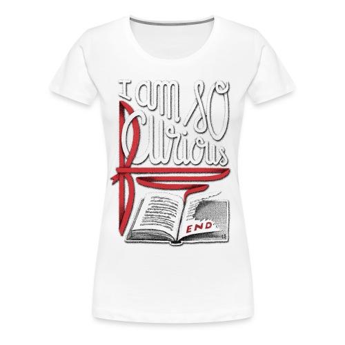I Am So Curious Furious - Women's Premium T-Shirt