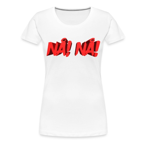 NÅ! 3D - Dame premium T-shirt