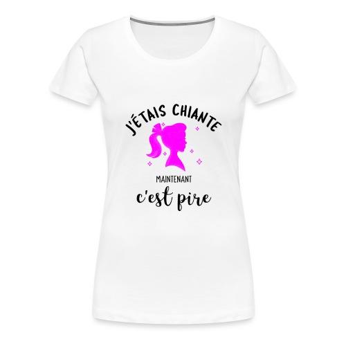 j'etais chiante - T-shirt Premium Femme