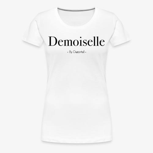 Demoiselle - T-shirt Premium Femme