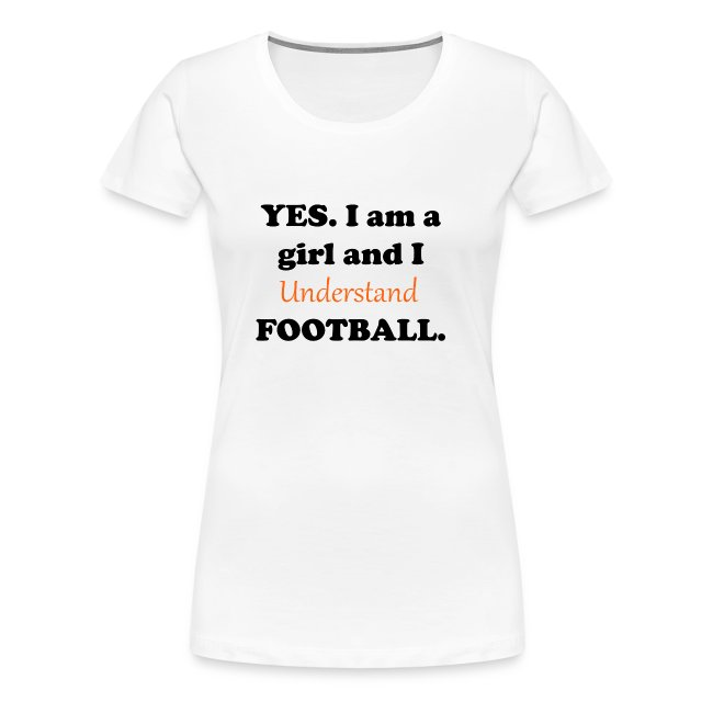 Yes. I am a girl and I understand football.