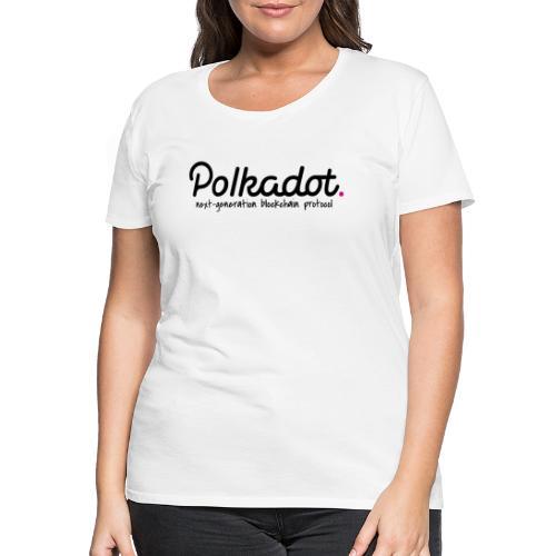 Polkadot next generation blockchain protocol - Frauen Premium T-Shirt
