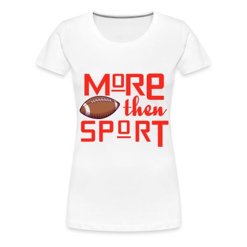 Mehr als nur Sport - Frauen Premium T-Shirt