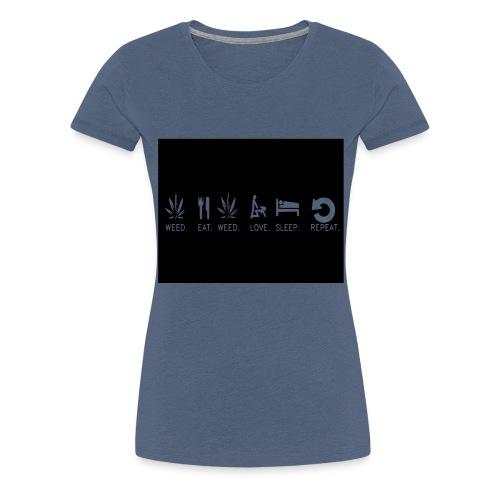 WEED. EAT. WEED. LOVE. SLEEP. REPEAT. - Women's Premium T-Shirt