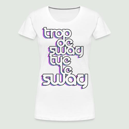 trop de swag - T-shirt Premium Femme