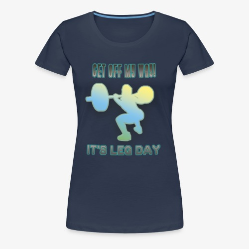 It's Leg Day Women - T-shirt Premium Femme