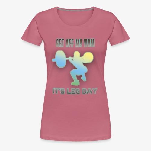 It's Leg Day Women - T-shirt Premium Femme