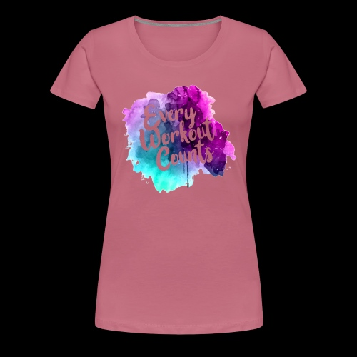 every workout counts - T-shirt Premium Femme