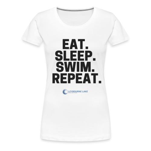 EAT. SLEEP. SWIM. REPEAT. - Women's Premium T-Shirt